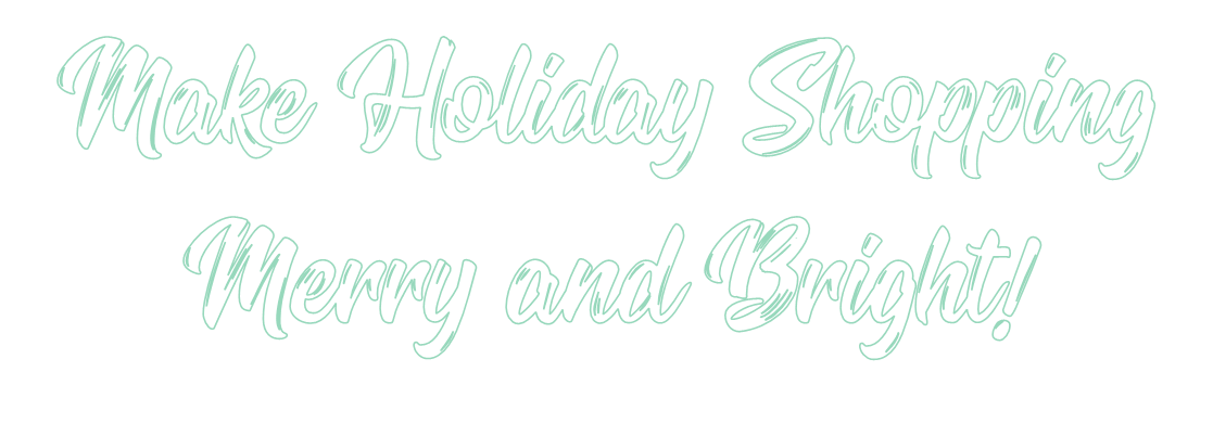 Make Holiday Shopping Merry and Bright